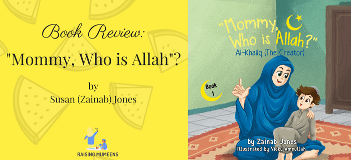 """Mommy, Who is Allah""? is an Islamic children's book aimed at educating children on Allah as the Creator of everything."